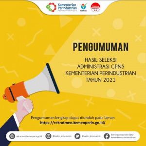 Pengumuman Hasil Seleksi Administrasi CPNS Kementerian Perindustrian Tahun 2021